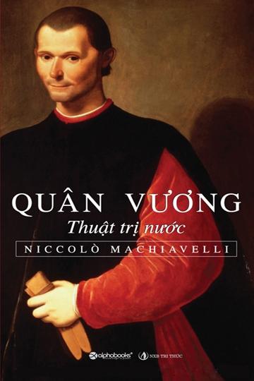 Quân Vương - Thuật Trị Nước - Niccolo Machiavelli