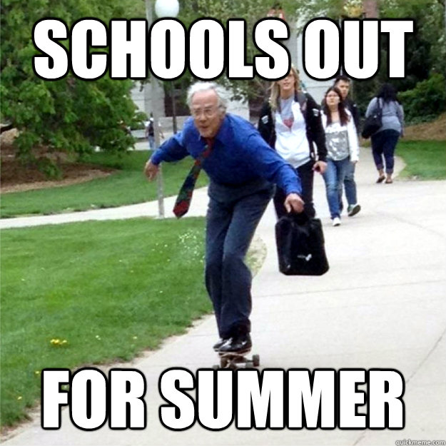 5bfd887cd6be4722f9e7395122d920b0_schools-out-for-summer-summer-memes_625-625